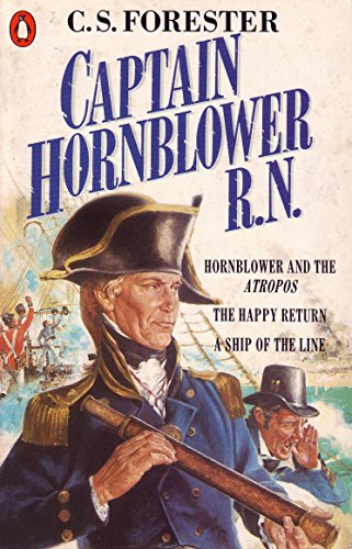 9780140081770: Captain Hornblower R.N.: Hornblower and the 'Atropos', The Happy Return, A Ship of the Line (A Horatio Hornblower Tale of the Sea)