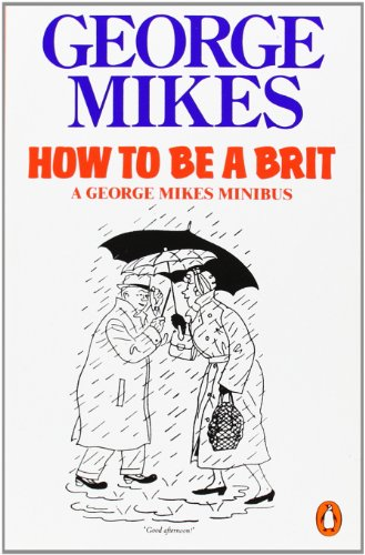 9780140081794: How to be a Brit: A George Mikes Minibus
