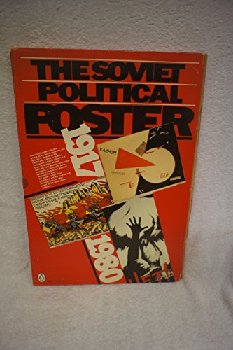 9780140081879: The Soviet Political Posters: 1917-80