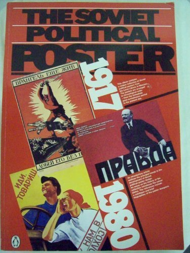 9780140081879: The Soviet Political Poster: 1917-1980