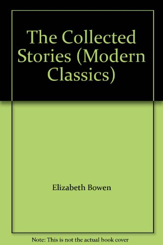 9780140081909: The Collected Stories of Elizabeth Bowen (Modern Classics)