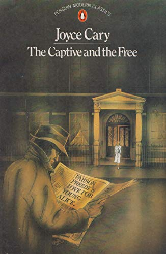 The Captive and the Free (Modern Classics): Cary, Joyce