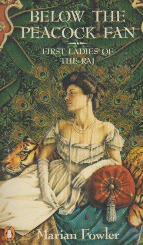 9780140082333: Below the Peacock Fan: First Ladies of the RAJ