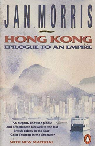 Hong Kong: Epilogue To An Empire (9780140083071) by Morris, Jan