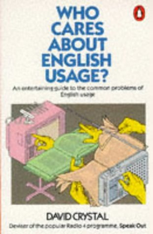 Who Cares About English Usage (0140083154) by Crystal, David