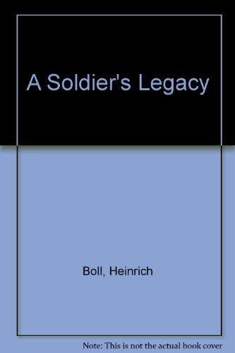 A Soldier's Legacy: Boll, Heinrich