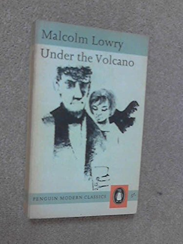 "9780140083354: Under the Volcano: Also Including Letters Between Malcolm Lowry And Jonathan Cape About ""Under the Volcano"""