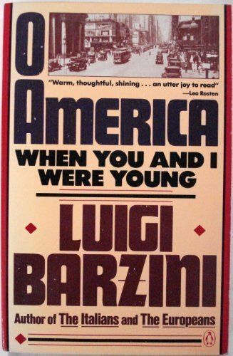 O America: When You and I Were: Luigi Barzini