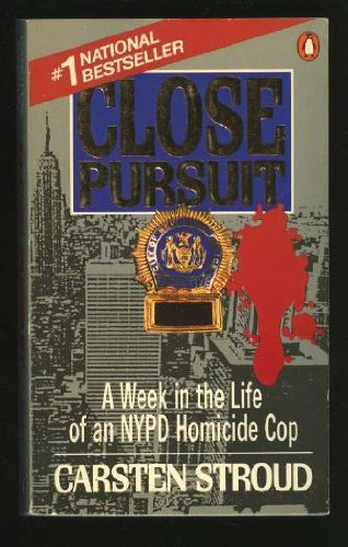 9780140083972: Close Pursuit: Week in the Life of a New York Homicide Cop