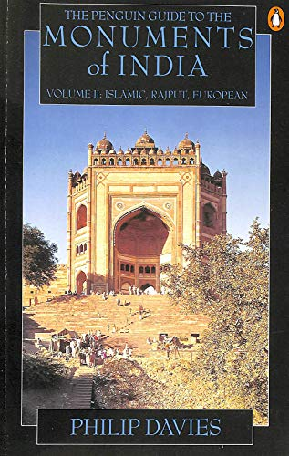 9780140084252: The Penguin Guide to the Monuments of India, Volume II: Islamic, Rajput, European (v. 2)