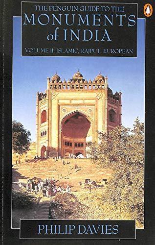 The Penguin Guide to the Monuments of India: Volume II: Islamic, Rajput, European: Philip Davies