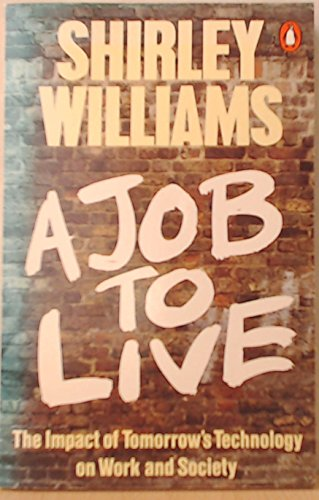 9780140084269: A Job to Live: The Impact of Today's Technology on Work and Society