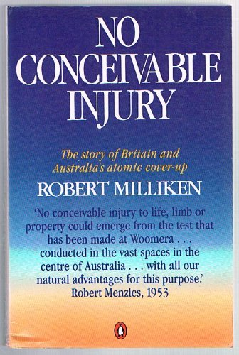 9780140084382: No Conceivable Injury: The Story of Britain and Australia's Atomic Cover-Up
