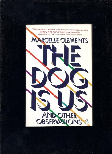 The Dog Is Us: Clements, Marcelle