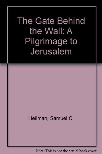 9780140084672: The Gate Behind the Wall: A Pilgrimage to Jerusalem