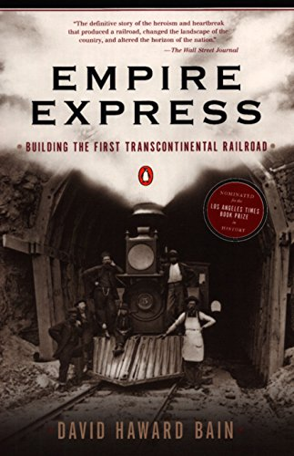9780140084993: Empire Express: Building the First Transcontinental Railroad