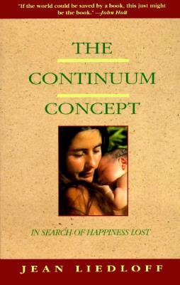 9780140085198: The Continuum Concept: In Search Of Happiness Lost (Classics in Human Developmen