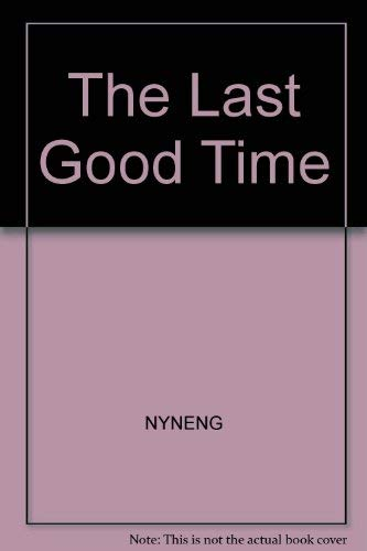 9780140085280: The Last Good Time