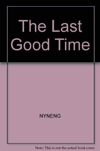 The Last Good Time: Richard Bausch