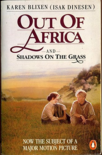 9780140085334: Out of Africa & Shadows On the Grass