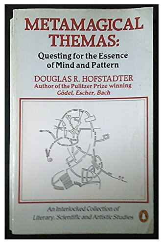 9780140085341: Metamagical Themas: Questing for the Essence of Mind and Pattern