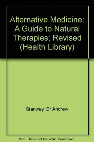 9780140085617: Alternative Medicine: A Guide to Natural Therapies; Revised (Health Library)