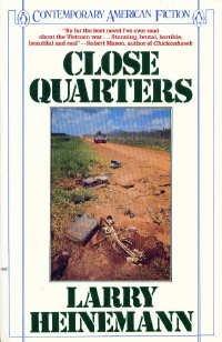 Close Quarters (SIGNED Plus SIGNED LETTER): Heinemann, Larry