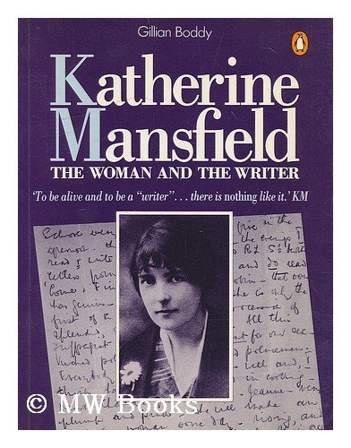 9780140086324: Katherine Mansfield: The Woman and the Writer