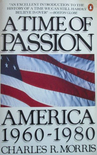 9780140086430: A Time of Passion: America 1960-1980