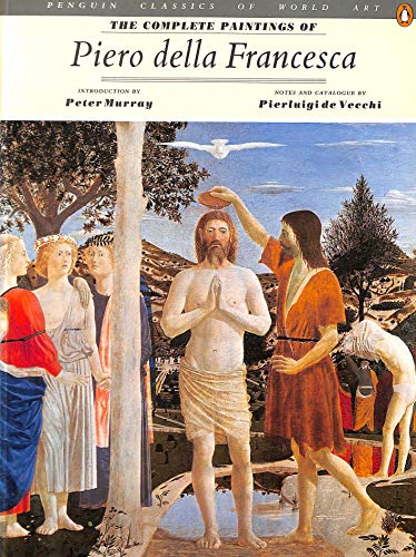 9780140086478: The Complete Paintings of Piero della Francesca (Penguin Classics of World Art)