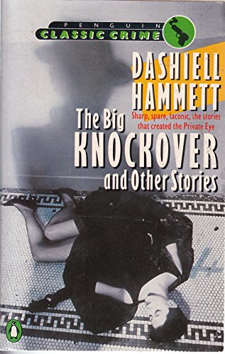 The Big Knockover and Other Stories: Dashiell Hammett