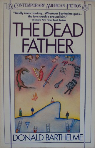 9780140086676: The Dead Father (Contemporary American Fiction)
