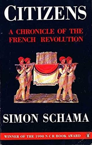 Citizens. A chronicle of the french revolution.: Schama,Simon.