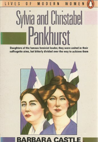 9780140087611: Sylvia and Christabel Pankhurst (Lives of modern women)