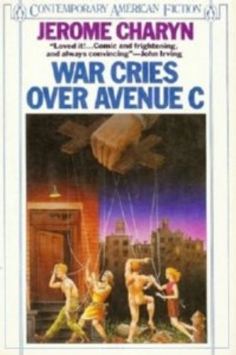 War Cries over Avenue C (Contemporary American fiction): Jerome Charyn