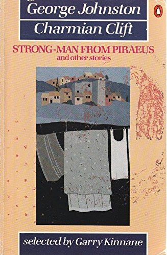 The Strong-man from Piraeus and Other Stories: Johnston, George, Clift,