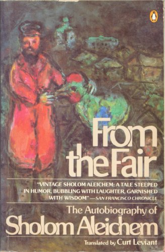 From the Fair: The Autobiography of Sholom: Aleichem, Sholem