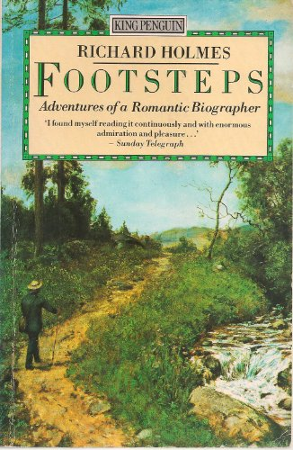 9780140088601: Footsteps: Adventures of a Romantic Biographer (King Penguin)