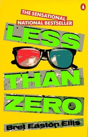 Less than Zero (Contemporary American Fiction): Bret Easton Ellis