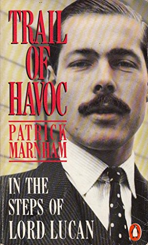 9780140089318: Trail of Havoc: In the Steps of Lord Lucan