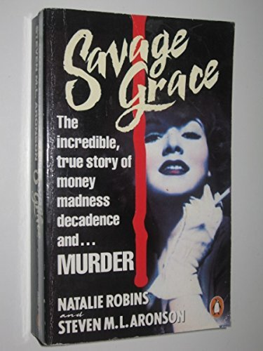 9780140089523: Savage Grace: The Story of a Doomed Family