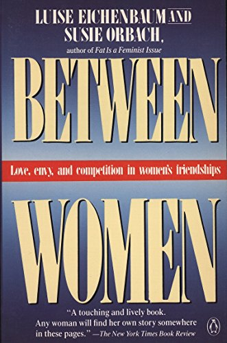 9780140089806: Between Women: Love, Envy and Competition in Women's Friendships