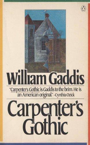 Carpenter's Gothic: Gaddis, William