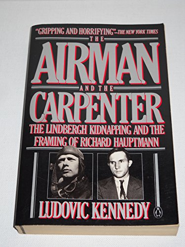 9780140089943: The Airman and the Carpenter: The Lindbergh Kidnapping and the Framing of Richard Hauptmann