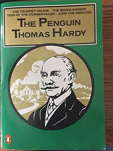 9780140090109: The Penguin Thomas Hardy: Under the Greenwood Tree (The Mellstock Quire: A Rural Painting of the Dutch School); Far from the Madding Crowd; The Return ... Casterbridge: A Story of a Man of Character