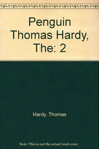 Penguin Thomas Hardy, The: The Trumpet-Major/the Woodlanders/Tess: Hardy, Thomas J.