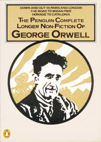 9780140090147: The Penguin Complete Longer Non-Fiction of George Orwell
