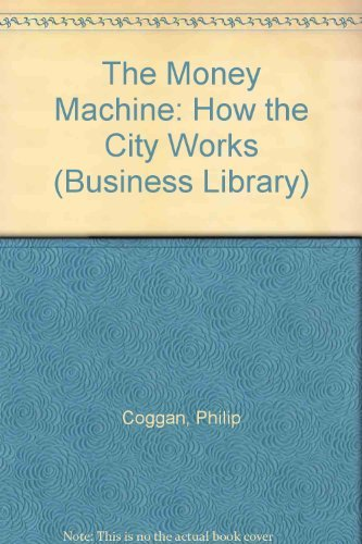 9780140091137: The Money Machine: How the City Works (Business Library)