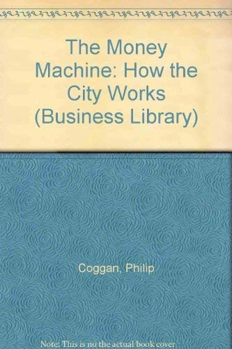 9780140091137: Money Machine 1st Edition: How The City Works (Business Library)