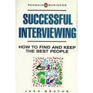 9780140091328: Successful Interviewing: How to Find and Keep the Best People (Penguin Business)